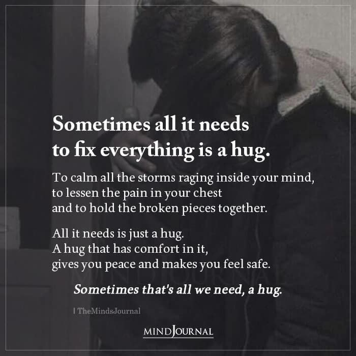 Sometimes All It Needs To Fix Everything Is A Hug