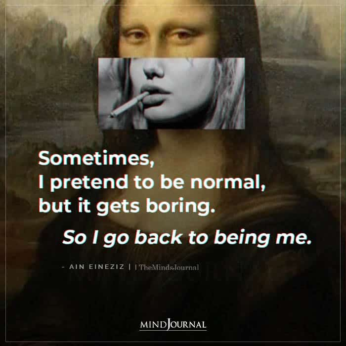 Sometimes I Pretend To Be Normal