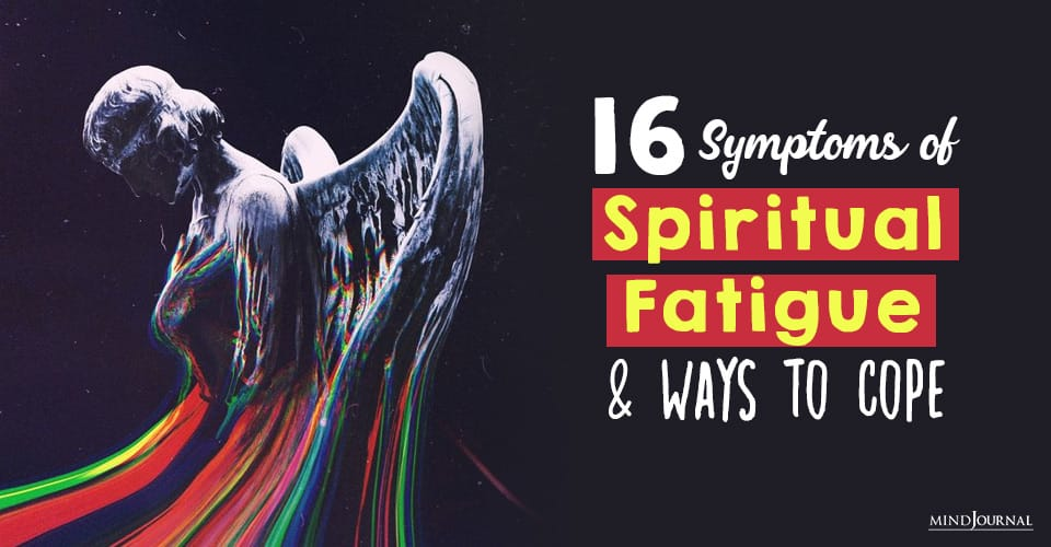 Symptoms of Spiritual Fatigue and Ways To Cope