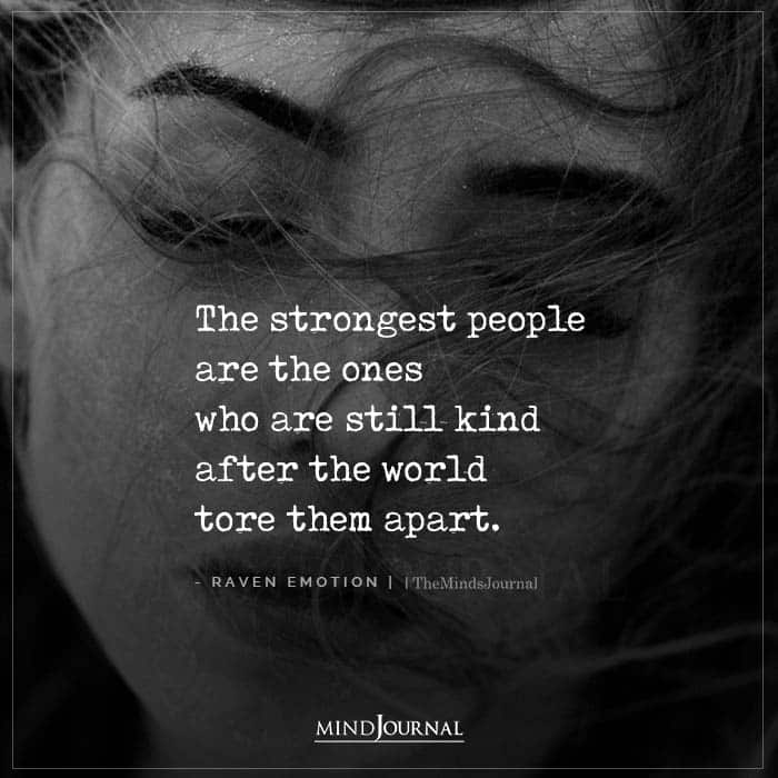 The Strongest People Are The Ones Who Are