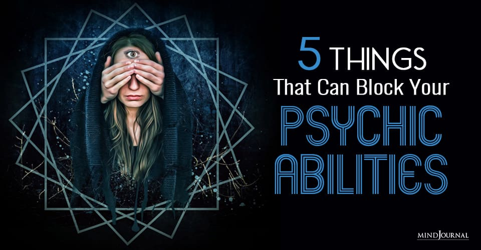 Things That Can Block Your Psychic Abilities