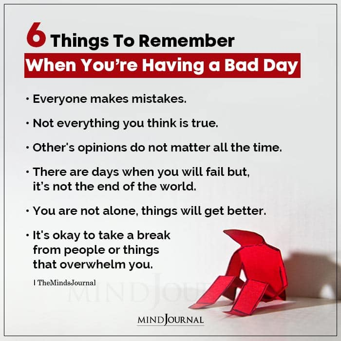 Things To Remember When You're Having a Bad Day
