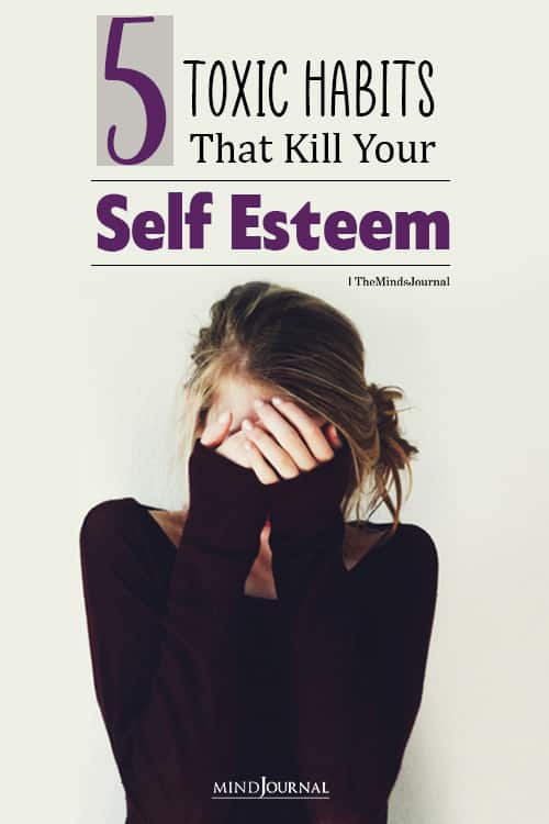 5 Toxic Habits That Kill Your Self Esteem