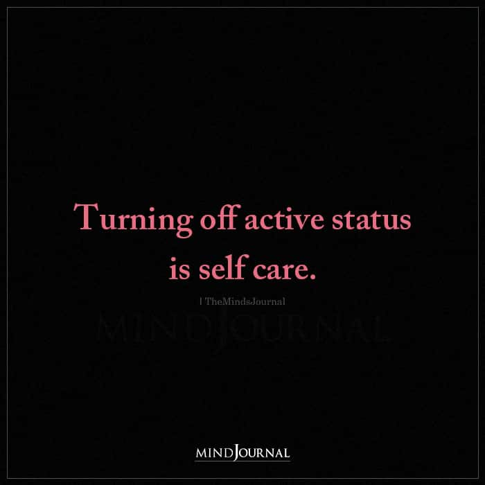 Turning Off Active Status Is Self Care