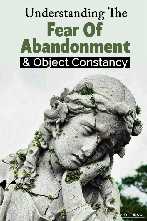 Understanding The Fear Of Abandonment And Object Constancy pin