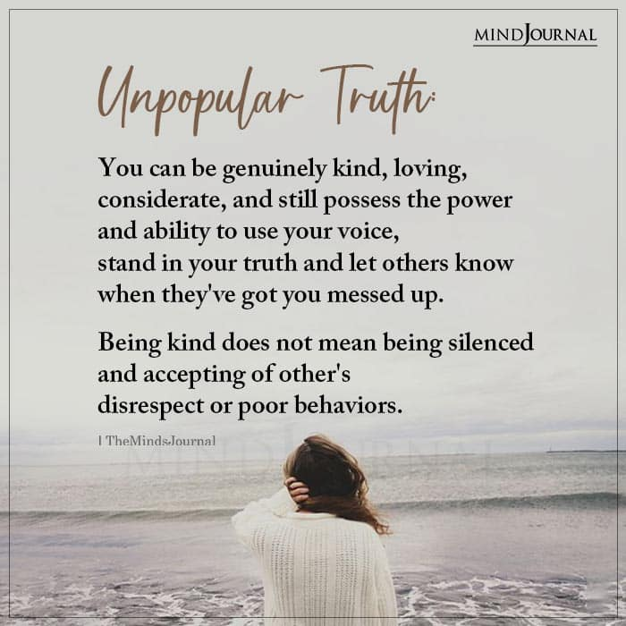 Unpopular Truth You can be genuinely kind