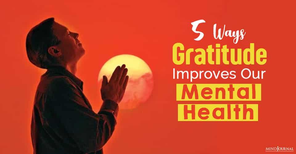 Ways Gratitude Improves Our Mental Health