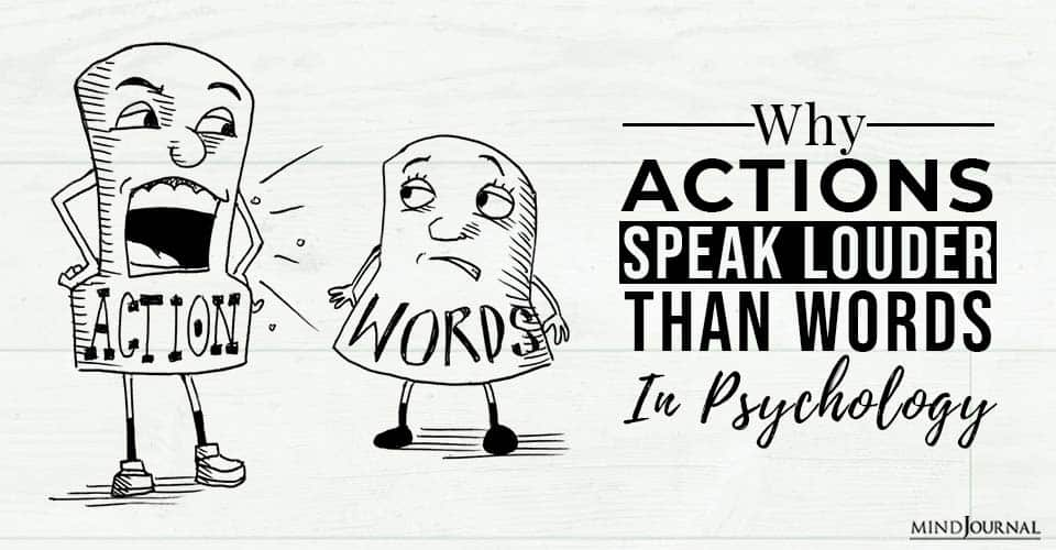 Why Actions Speak Louder Than Words in Psychology