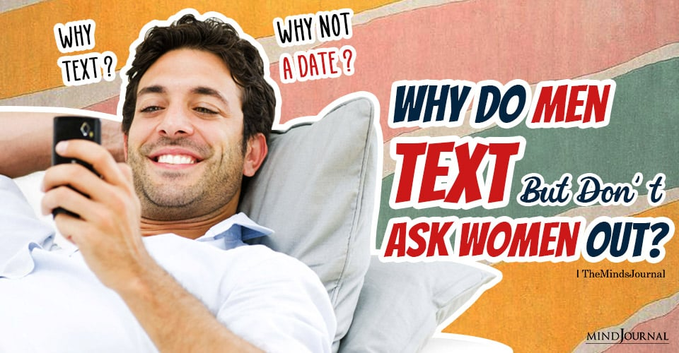 Why Do Men Text But Don't Ask Women Out