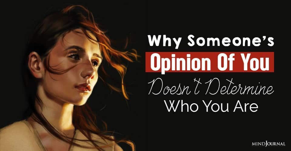 Why Someone's Opinion Of You