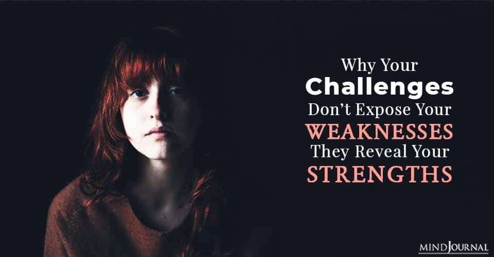 Why Your Challenges Don't Expose Your Weaknesses