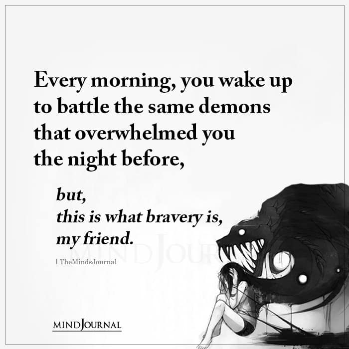 You Wake Up Every Morning to Fight the Same