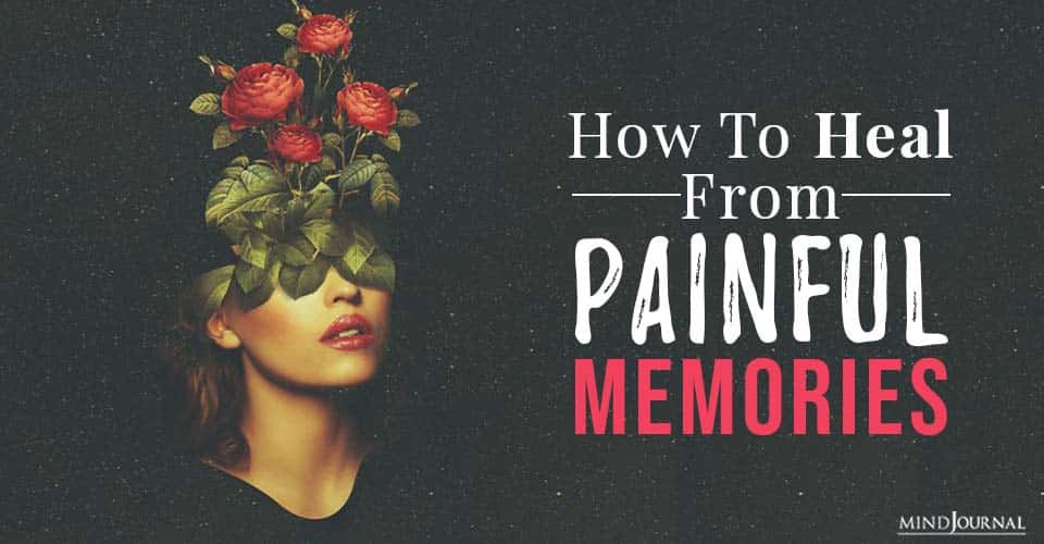 heal from painful memories