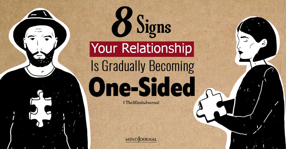 relationship is gradually becoming one sided