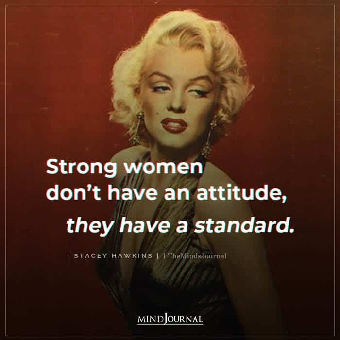 strong women dont have an attitude