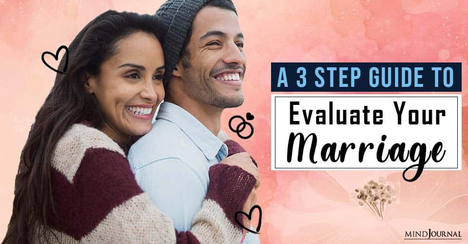 A Three Step Guide To Evaluate Your Marriage