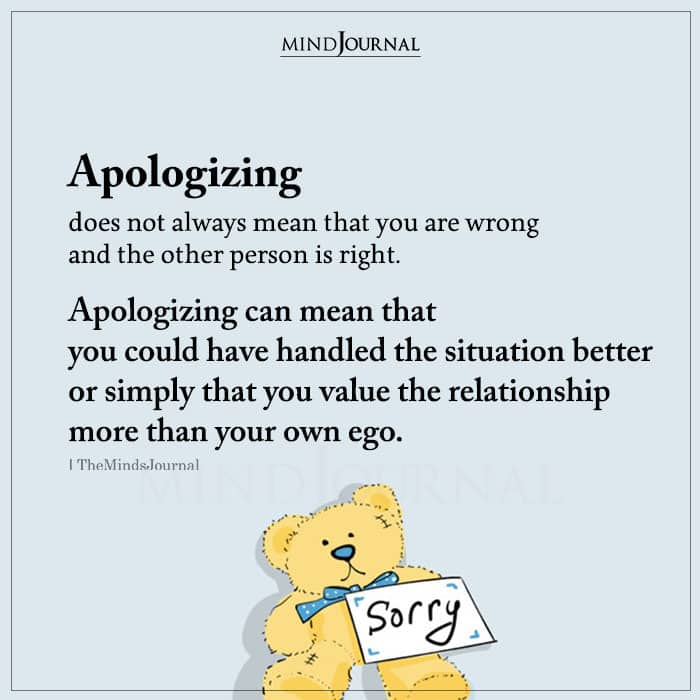 Apologizing Does Not Always Mean That You Are Wrong