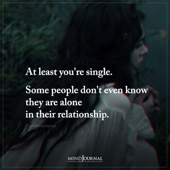 At Least Youre Single
