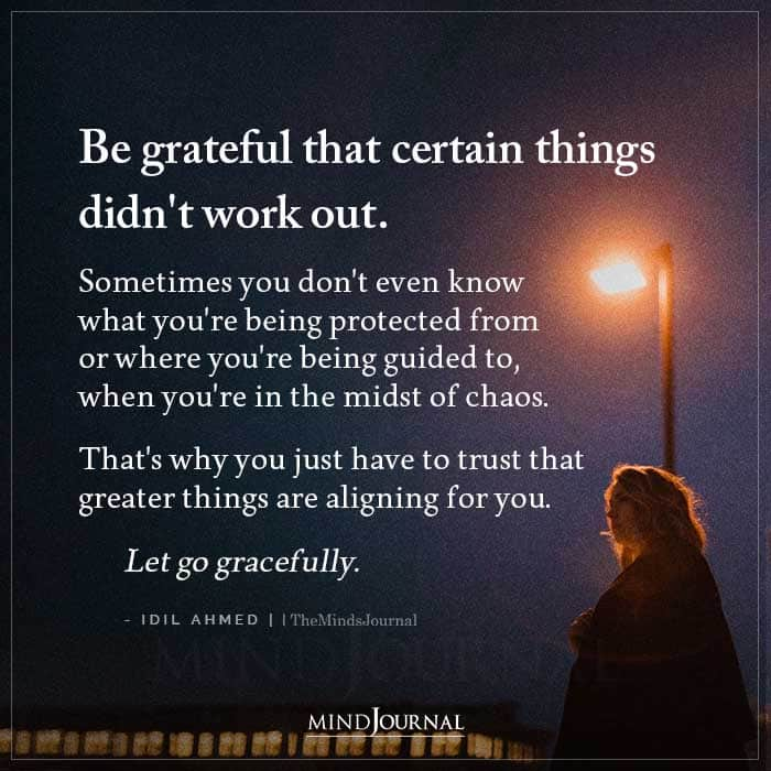 Be Grateful That Certain Things Didnt Work Out