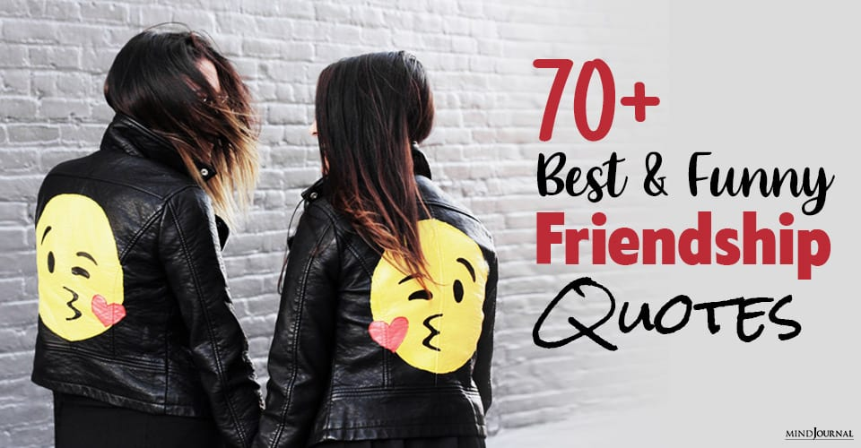 Best & Funny Friendship Quotes