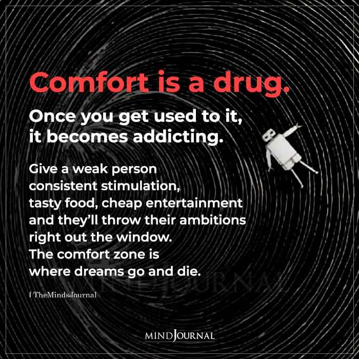 Comfort Is A Drug