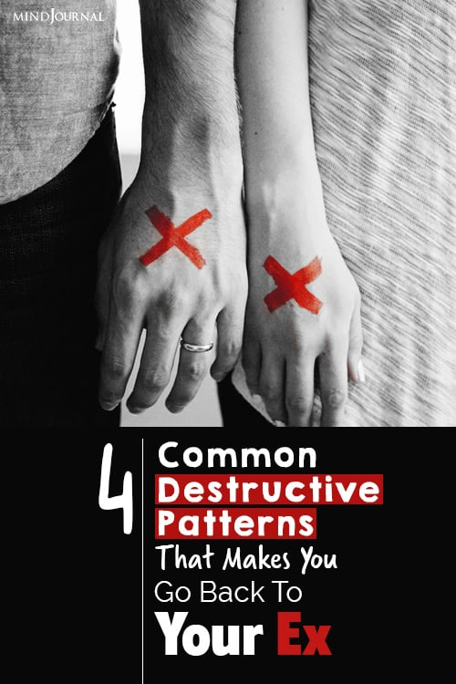 Common Destructive Patterns That Makes You Go Back To Your Ex pin