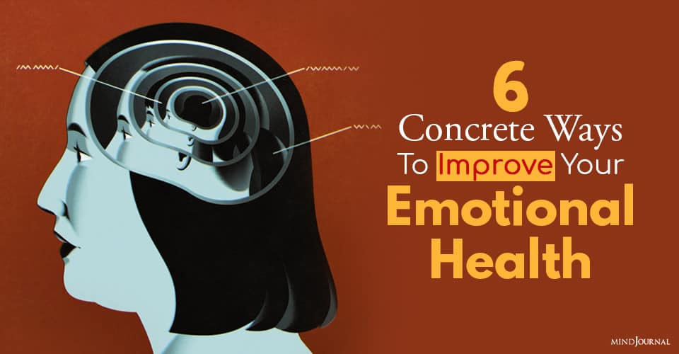 Concrete Ways To Improve Your Emotional Health