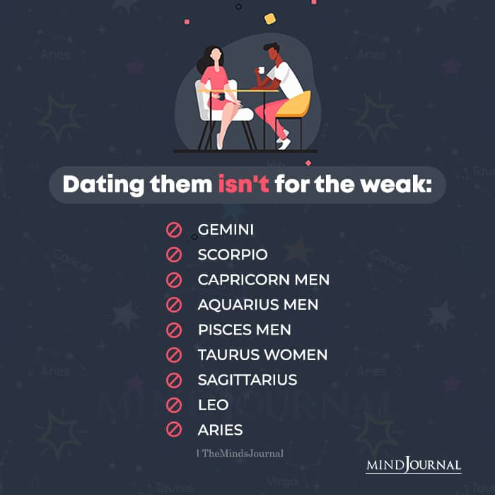 Dating These Zodiac Signs Isnt for the Weak