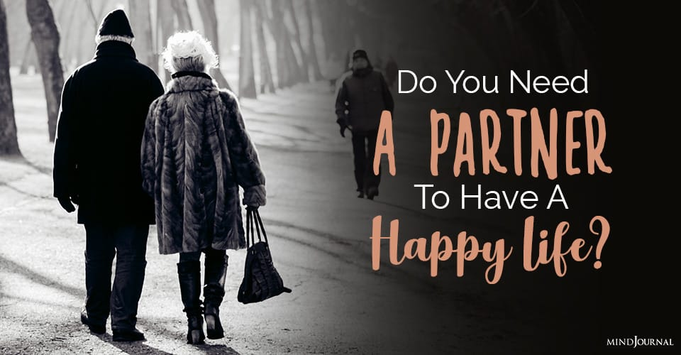 Do You Need A Partner To Have A Happy Life