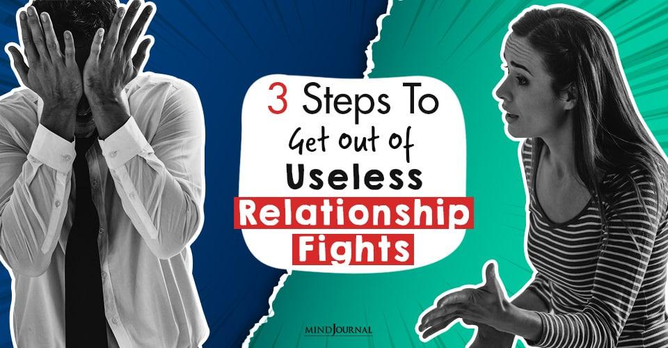 Feeling Stuck In Useless Relationship Fights