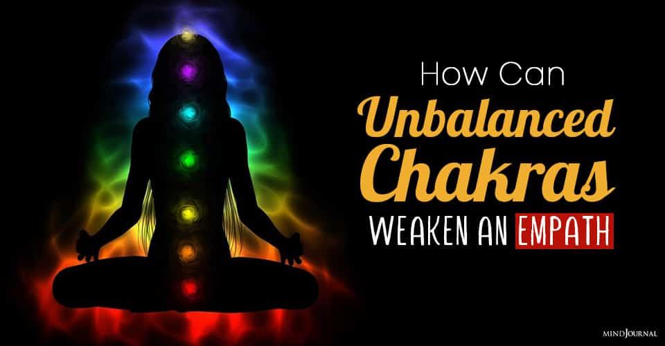 How Can Unbalanced Chakras Weaken An Empath