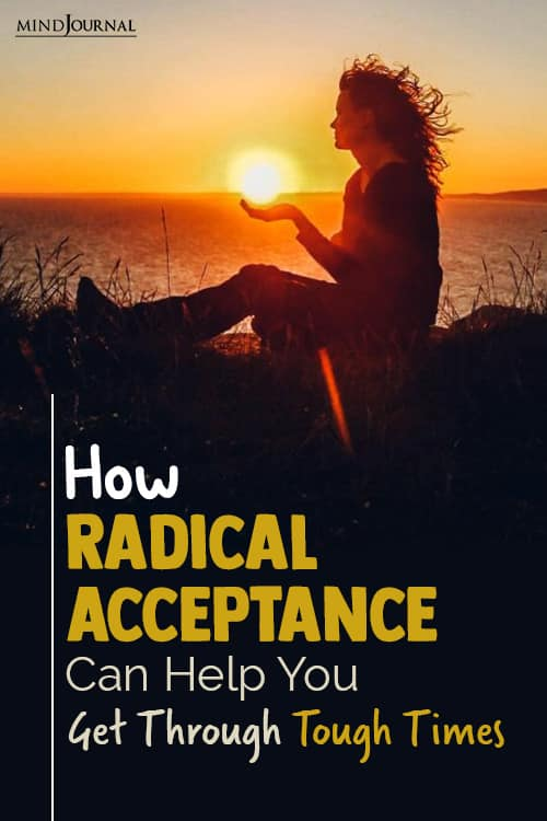 How Radical Acceptance Can Help You Get Through Tough Times pin