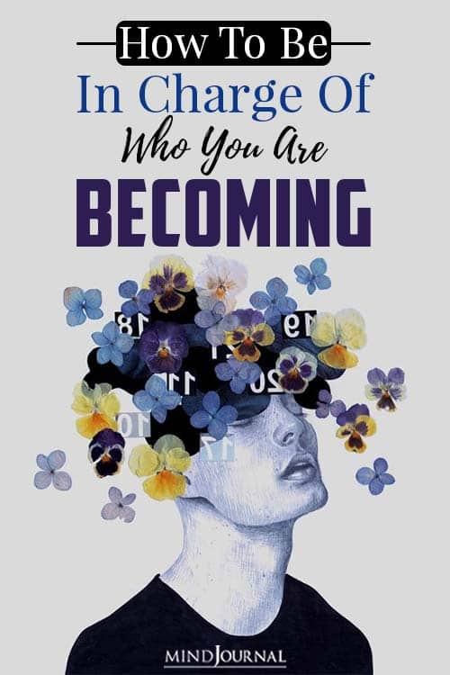 How To Be In Charge Of Who You Are Becoming pin