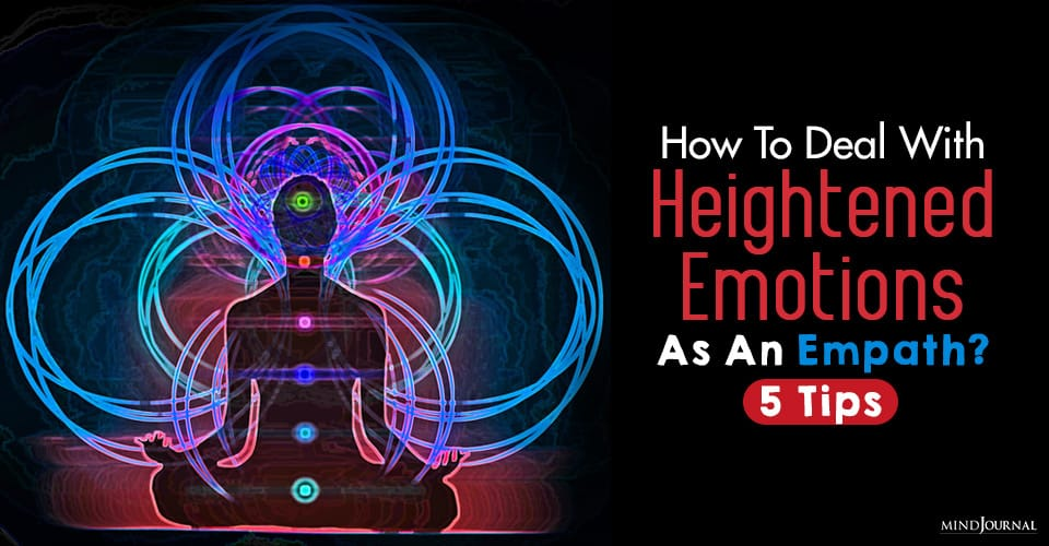 How To Deal With Heightened Emotions