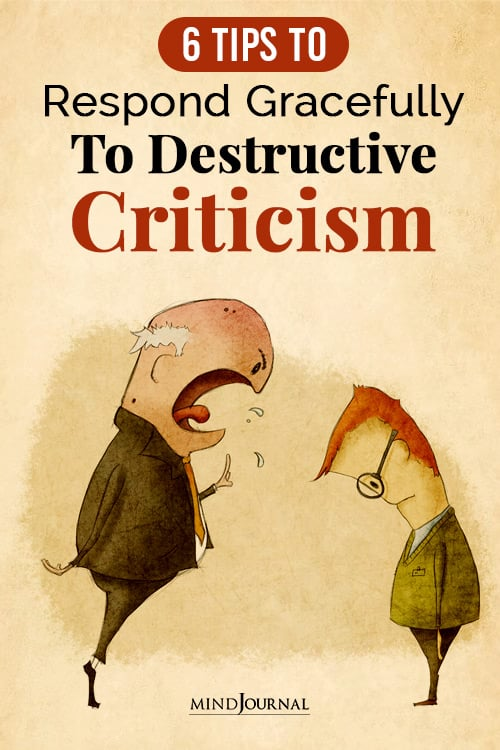 How To Respond Gracefully To Destructive Criticism: 6 Tips