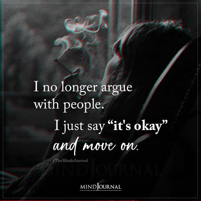 I No Longer Argue With People