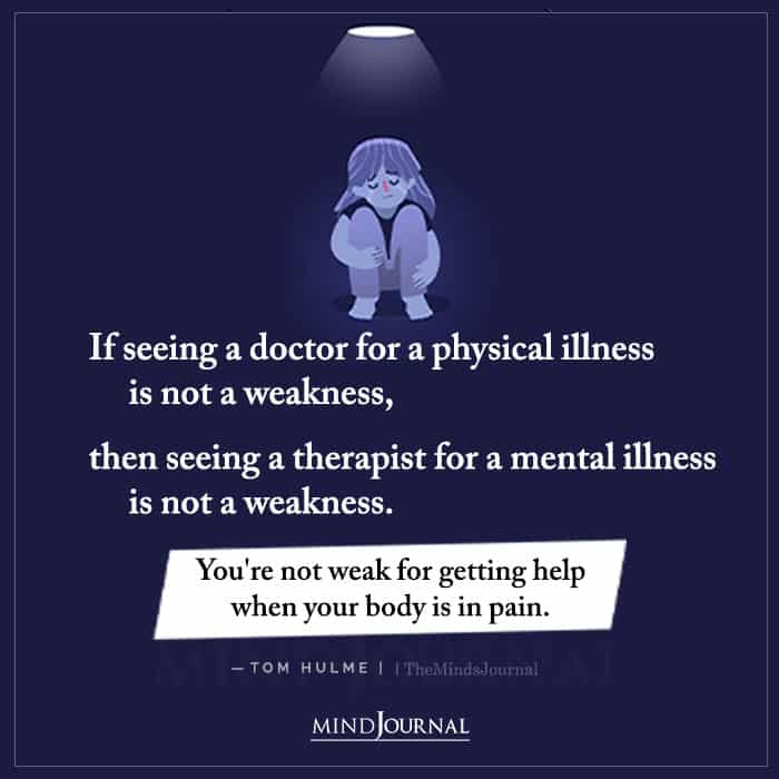 If Seeing a Doctor for a Physical Illness Is Not a Weakness