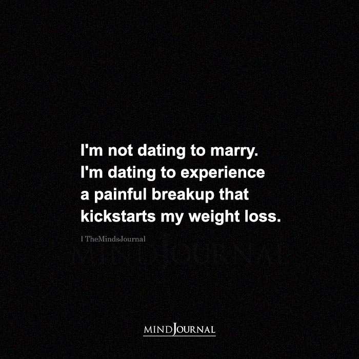 Im Not Dating To Marry