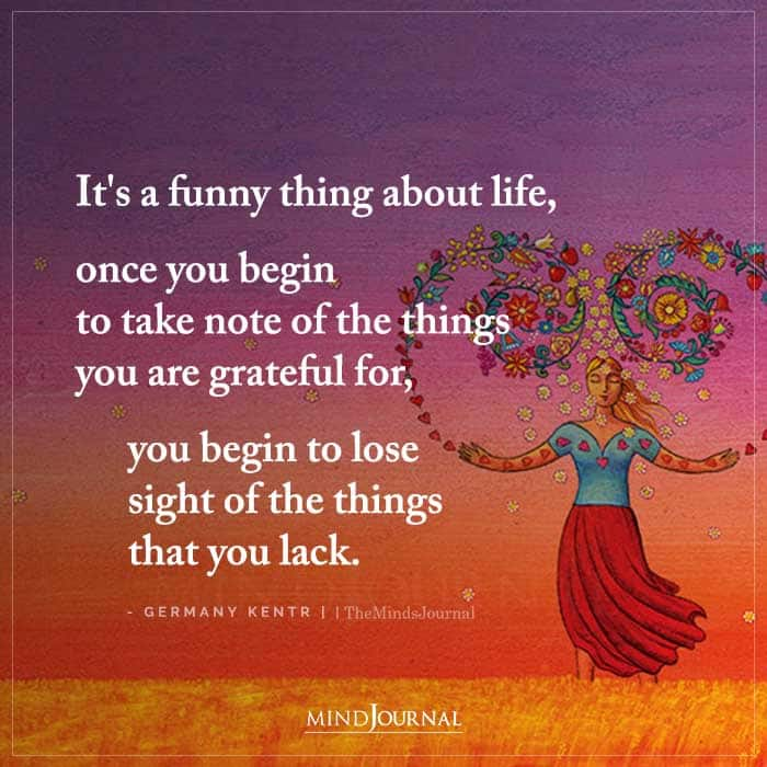 Its A Funny Thing About Life Once You Begin To Take Note