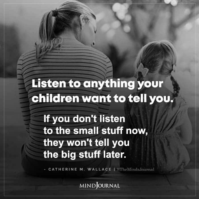 Listen To Anything Your Children Want To Tell You