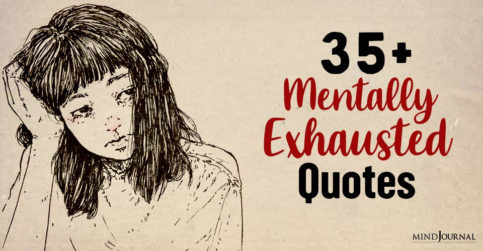 Mentally Emotionally Exhausted Quotes