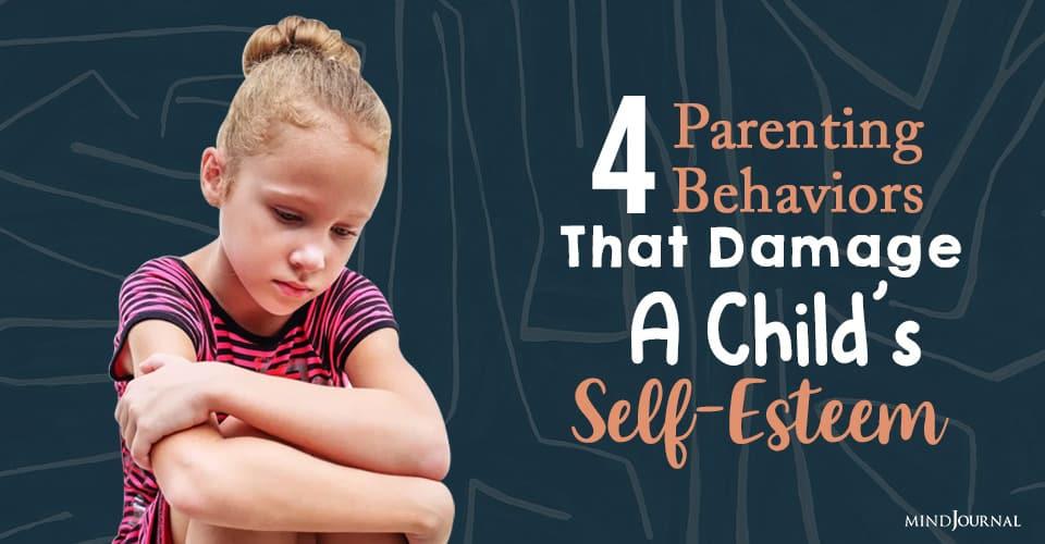 Parenting Behaviors That Damage A Child's Self-Esteem