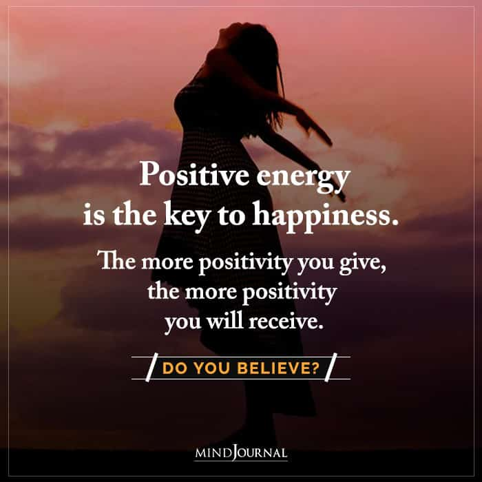 Positive Energy Is The Key To Happiness