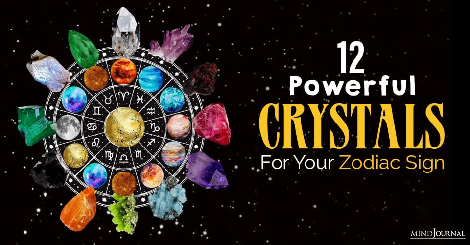Powerful Crystals For Your Zodiac Sign