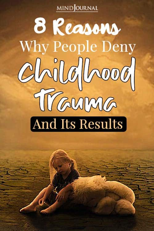 Reasons Why People Deny Childhood Trauma and Its Results pin