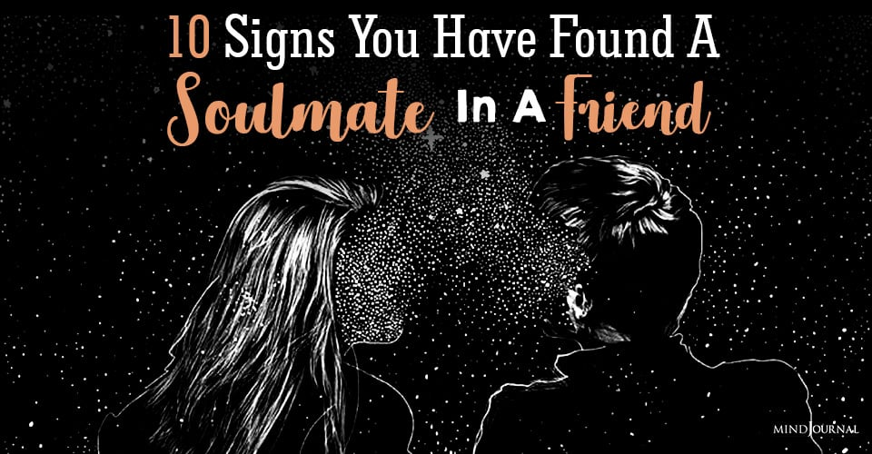 Signs You Have Found A Soulmate In A Friend