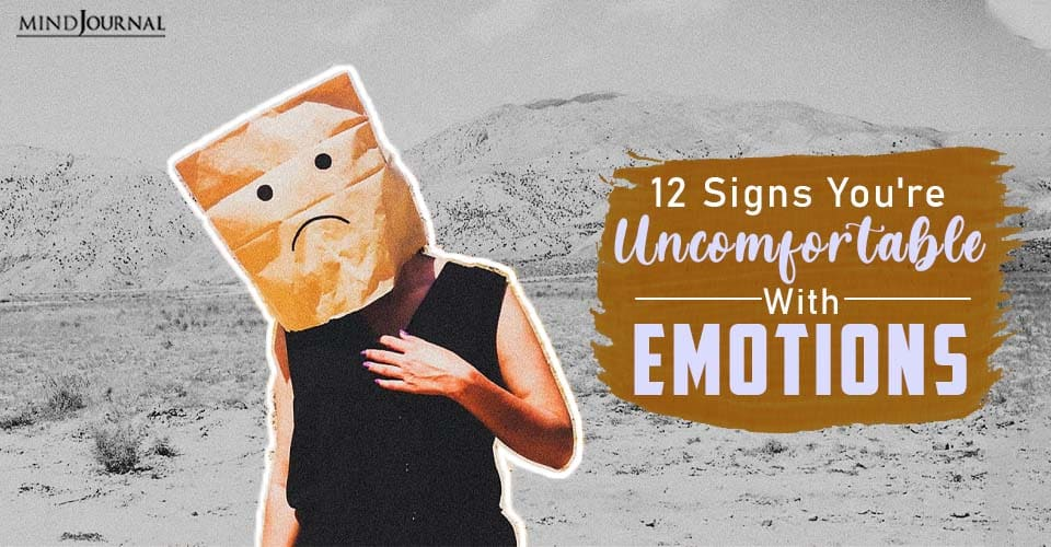 Signs You're Uncomfortable With Emotions