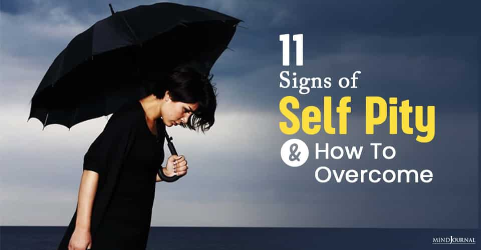 Signs of Self Pity