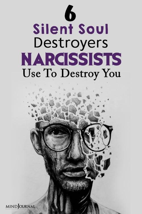 Silent Soul Destroyers Narcissists Use