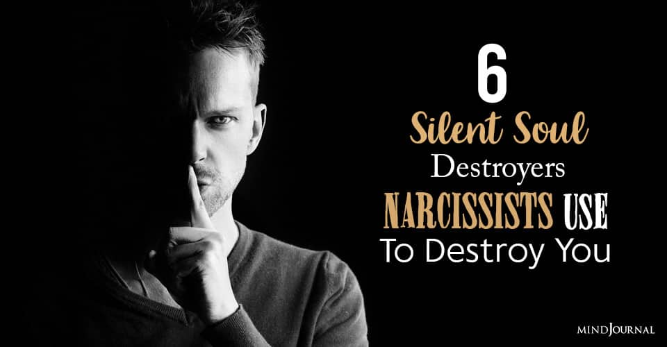 Silent Soul Destroyers Narcissists